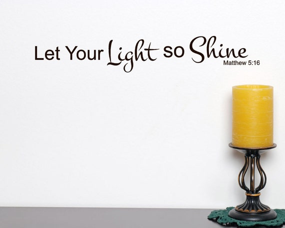 Let your Light so Shine vinyl wall decal Matthew 5 16