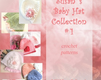 Baby Hat Crochet Patterns - Susan's Baby Hat Collection No.1 Instant Download - 7 Baby Hat patterns plus flowers and heart