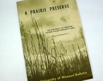 A Prairie Preserve, University of Missouri, Tucker Prairie Research, Mid Century, Refference Book, 1958  (242-13)