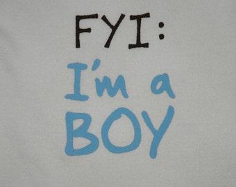 Funny Baby Boy Onesie - FYI Im A Boy - size Large 12-18 months