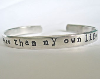 More Than My Own Life - Cuff Bracelet