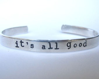 It's All Good- Cuff Bracelet