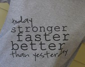 Ladies Motivation T Shirt - Stronger Faster Better Than Yesterday