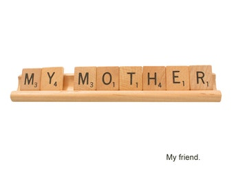 Mother's Day Card, Scrabble Card, My Mother - My Friend, Mom's Birthday