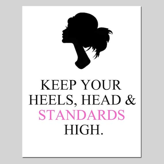 Keep Your Heels Head & Standards High 8x10 Modern