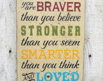 Always Remember you are Braver than you know - Winnie the Pooh AA Milne quote wood sign