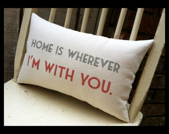Customizable Double Sided Lyric Pillow, Home is Wherever I'm With You