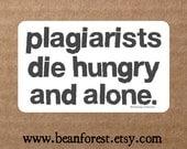 plagiarists die hungry- teacher gift sticker classroom decor laptop decal funny gift for teacher bumper sticker school sticker class warning