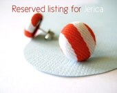 Reserved listing for Jerica - red 'n' white striped fabric covered earrings