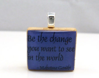 Gandhi quote - Be the change you want to see in the world - purple Scrabble tile pendant or charm