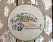 "Home is Wherever I'm with you 8""  Embroidery Hoop"