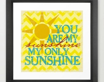 You Are My Sunshine - Chevron Yellow  - Fine Art Print