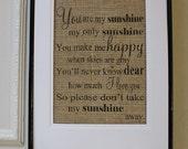 Free US Shipping...You Are My Sunshine Burlap Print