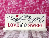Candy Buffet Sign with a Base option, Love Is So Sweet, Wedding Reception Sign, Reception Decoration, Sweets or Dessert Table, Candy Bar.