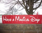 Have A Magical Day/Valentine's/ Housewares, Hand Painted Wood Sign, Children,  Home Decor, Wedding