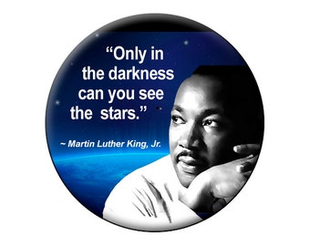 MLK Photo Magnet - Only in the Darkness can you see the Stars Large 2.25 inch Martin Luther King Fridge Magnet