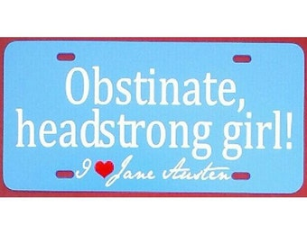 Jane Austen Car Tag - Obstinate, headstrong girl - Pride and Prejudice Blue License Plate