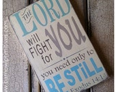 FREE Shipping • The Lord will fight for you - you need only to be still.  Exodus 14:14 Typography Word Art Small Size