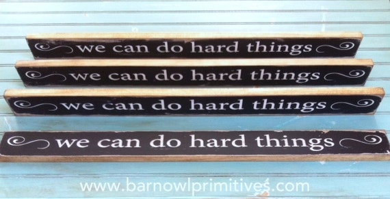 We Can Do Hard Things small sign