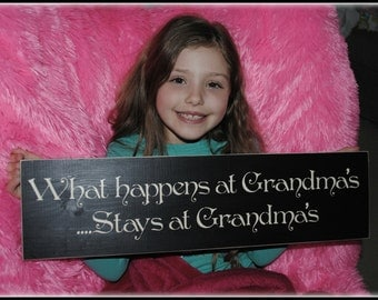 What happens at Grandma's ... Stays at Grandma's Wood sign