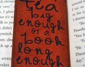 Cup of Tea Big Enough, Custom Bookmark, Personalized Bookmark, Unique Bookmark, Fabric Bookmark, Bookmark Favors, Quote Bookmark, Bookmarks