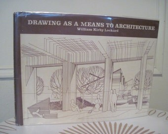 1968 - Drawing As A Means to Architecture by William Kirby Lockard - Mid Century Modern Design Book