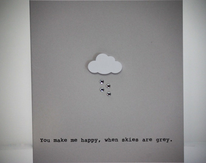 Cloud, You Make Me Happy, When Skies are Grey, rain, jeweled, masculine card, made from recycled paper, comes with envelope and seal