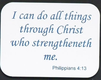 """Magnet says, """"I can do all things..."""", laser engraved, custom color"""