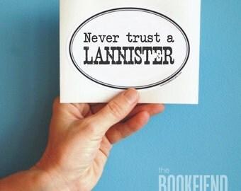 never trust a Lannister bumper sticker