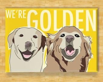 Golden Retriever and Labrador Retriever Magnet - We're Golden - Dog Fridge Refrigerator Magnets