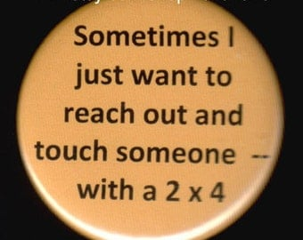 Reach Out And Touch Button