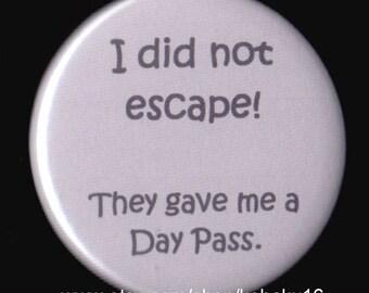 I Didn't Escape Button