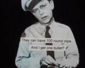 Magnet Barney Fife gets one bullet funny gun truth