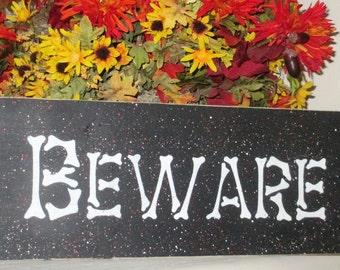 """Halloween - """"Beware"""" Sign - Wooden Sign"""
