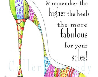 Illustrated high heel shoe quote 5x7 art print with soleful message