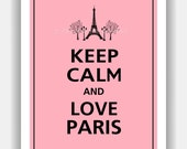Keep Calm and LOVE PARIS Print 8x10 (Colors Featured: Sweet Pink with Black--over 700 colors to choose from)