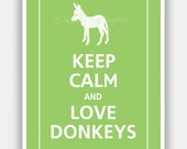Keep Calm and LOVE DONKEYS Cute Baby Donkey Print 5x7 (Cilantro featured--56 colors to choose from)