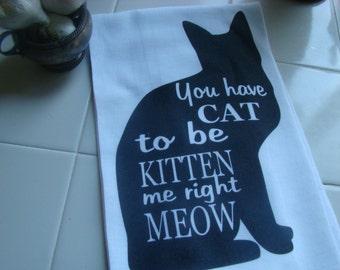 Cat Tea towel - Funny Cat Verse - Flour Sack - Kitchen towel