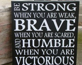 Subway Art-Inspirational Be Strong when you are Weak-Vinyl Lettering