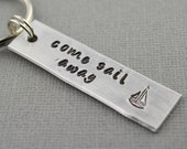 Come Sail Away Sailboat Hand Stamped Custom Keychain by TheCopperFox