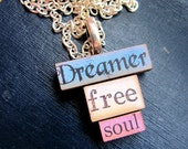Message Pendants. Dreamer-Free-Soul