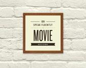 MOVIE QUOTES, We Speak Fluently in Movie Quotes, Typography, Nursery, Valentines Day, 5 x 5 Art Print,  Indie