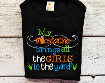 My Milkstache brings all the Girls to the yard Embroidered Shirt or Bodysuit