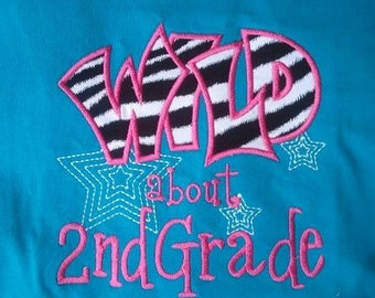 Wild about 2nd Grade shirt Wild about Second grade Teacher  Shirt