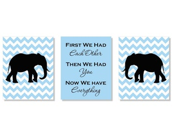 Chevron Elephant Nursery Prints Wall Art - First We Had Each Other, Then We Had You, Now We Have Everything