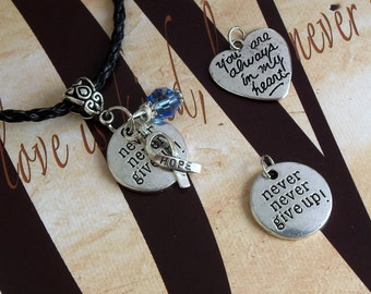 Prostate Cancer, Thyroid Disease, Hyperaldosteronism Awareness 'Never Never Give Up' or 'You Are Always In My Heart' Charm Pendant