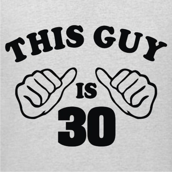 Items similar to this guy is 30 30th birthday t shirt This guy has an awesome girlfriend shirt