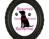 RESERVED for Katherine- for one 8x10 custom pet portrait on a stretched canvas
