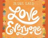 Love Everyone - 8x8 Illustration - Orange