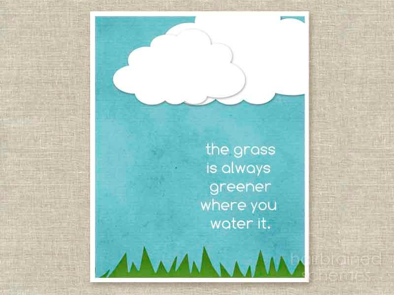 Grass Is Always Greener Quotes: Inspirational Quote Poster Grass Is Always By